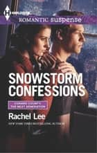 Snowstorm Confessions ebook by Rachel Lee