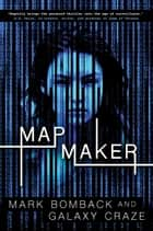 Mapmaker ebook by Mark Bomback, Galaxy Craze