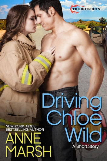 Driving Chloe Wild: A Smoke Jumper Short Story ebook by Anne Marsh