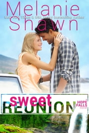 Sweet Reunion ebook by Melanie Shawn