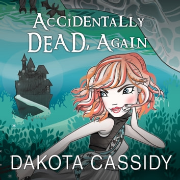 Accidentally Dead, Again audiobook by Dakota Cassidy