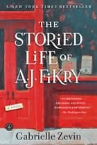 The Storied Life of A. J. Fikry - A Novel 電子書 by Gabrielle Zevin