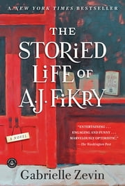 The Storied Life of A. J. Fikry - A Novel ebook by Gabrielle Zevin