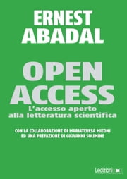 Open Access. L'accesso aperto alla letteratura scientifica. ebook by Ernest Abadal
