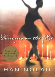 Dancing on the Edge ebook by Han Nolan
