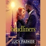 Headliners - An Enemies-to-Lovers Romance audiobook by Lucy Parker