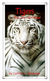 Tigers: The Lion With Stripes ebook by Caitlind L. Alexander