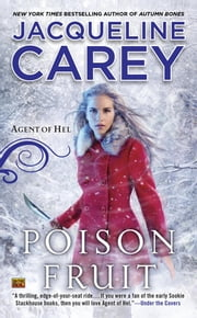 Poison Fruit - Agent of Hel ebook by Jacqueline Carey