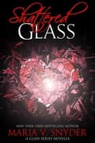 Shattered Glass - A Glass Series novella ebook by