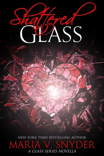 Shattered Glass - A Glass Series novella ebook by Maria V. Snyder