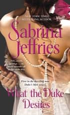 What the Duke Desires ebook by Sabrina Jeffries