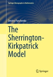 The Sherrington-Kirkpatrick Model ebook by Dmitry Panchenko