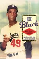 Joe Black - More than a Dodger ebook by Martha Jo Black, Chuck Schoffner