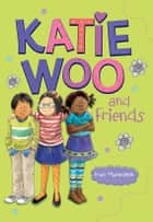 Katie Woo and Friends ebook by Fran Manushkin, Tammie Lyon