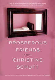 Prosperous Friends ebook by Christine Schutt