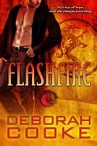 Flashfire - A Dragonfire Novel ebook by Deborah Cooke