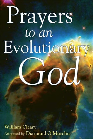 Prayers to an Evolutionary God ebook by William Cleary