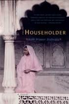 The Householder: A Novel ebook by Ruth Prawer Jhabvala