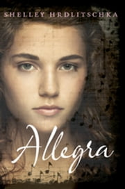Allegra ebook by Shelley Hrdlitschka