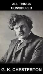 All Things Considered [mit Glossar in Deutsch] ebook by G. K. Chesterton,Eternity Ebooks