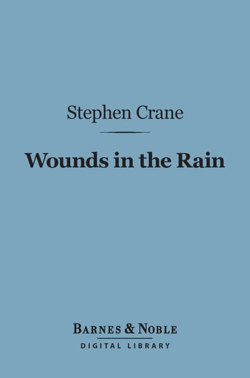 Wounds in the Rain (Barnes & Noble Digital Library) ebook by Stephen Crane