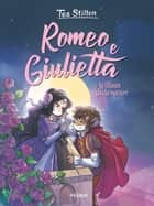 Romeo e Giulietta ebook by Tea Stilton