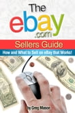 eBay.com Sellers Guide: How and What to Sell on eBay that Works!