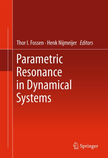 Parametric Resonance in Dynamical Systems ebook by