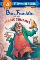 Ben Franklin and the Magic Squares eBook by Frank Murphy, Richard Walz