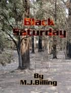 Black Saturday - Whittlesea Tanker 3 eBook by Michael Billing