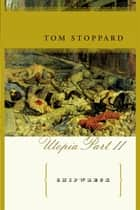 Shipwreck - The Coast of Utopia, Part II ebook by Tom Stoppard