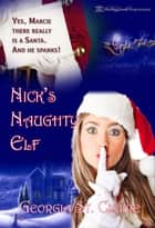 Nick's Naughty Elf ebook by Georgia St. Claire