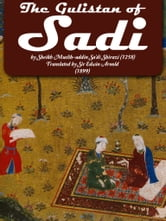 The Gulistan Of Sadi ebook by Edwin Arnold