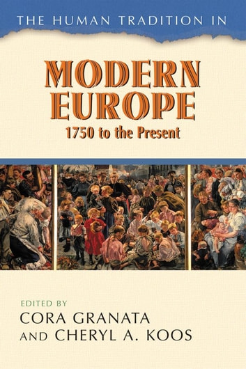The Human Tradition in Modern Europe, 1750 to the Present ebook by
