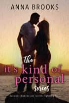 The It's Kind Of Personal Series - It's Kind Of Personal ebook by Anna Brooks
