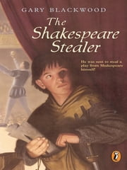 The Shakespeare Stealer ebook by Gary Blackwood