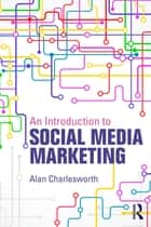 An Introduction to Social Media Marketing ekitaplar by Alan Charlesworth