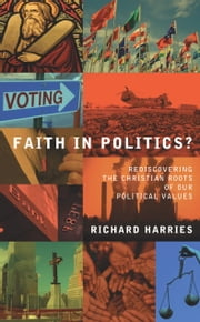 Faith in Politics ebook by Richard Harries