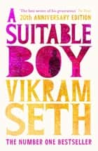 A Suitable Boy - The classic bestseller eBook by Vikram Seth