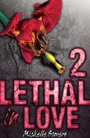 Lethal in Love: Episode 2 ebook by Michelle Somers