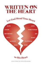 Written On the Heart - Mend Your Heart to His Heart ebook by Lisa Strickland Engram