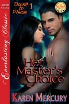 Her Master's Choice ebook by Karen Mercury