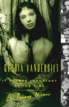 It Seemed Important at the Time ebook by Gloria Vanderbilt