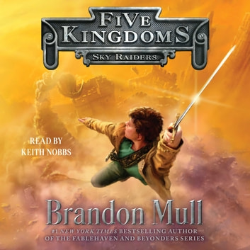 Sky Raiders Audiobook By Brandon Mull 9781442367685 Rakuten Kobo