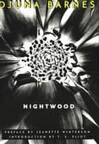 Nightwood (New Edition) ebook by Djuna Barnes, Jeanette Winterson, T. S. Eliot