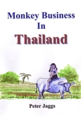 Monkey Business in Thailand ebook by Peter Jaggs