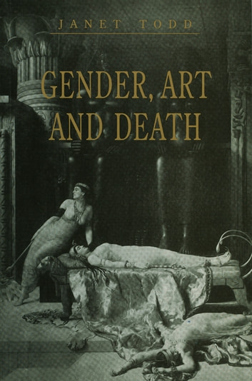 Gender, Art and Death ebook by Janet Todd