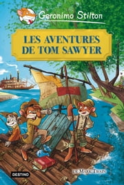 Les aventures de Tom Sawyer ebook by Geronimo Stilton, Mercè Ubach Dorca