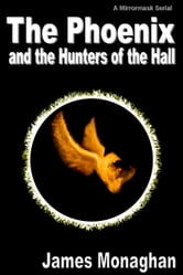 The Phoenix and the Hunters of the Hall ebook by James Monaghan