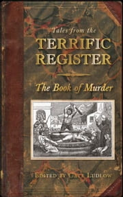 Tales from the Terrific Register: The Book of Murder ebook by Cate Ludlow